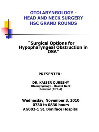 OTOLARYNGOLOGY - HEAD AND NECK SURGERY HSC GRAND ROUNDS