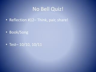 No Bell Quiz!