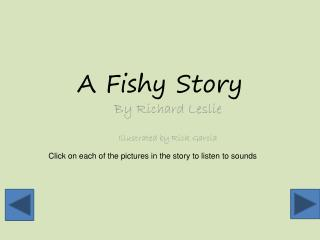 A Fishy Story