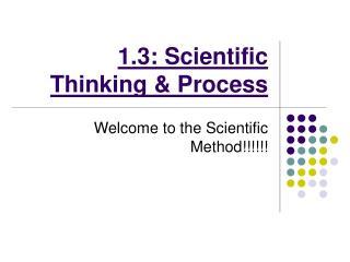 1.3: Scientific Thinking  Process