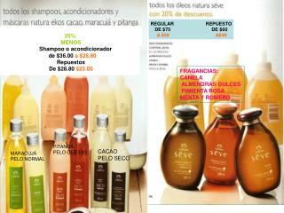 20%  MENOS        Shampoo o acondicionador    de $36.00  a $28.80 Repuestos De $28.80  $23.00