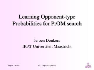 Learning Opponent-type Probabilities for PrOM search