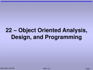 22 – Object Oriented Analysis, Design, and Programming