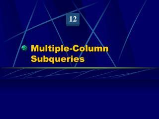 Multiple-Column Subqueries