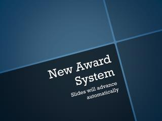 New Award System