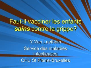 Faut-il vacciner les enfants  sains  contre  la grippe?