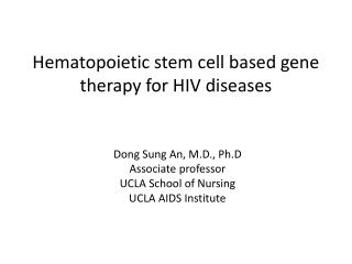Hematopoietic stem cell based gene therapy for HIV diseases