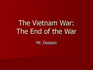 The Vietnam War: The End of the War