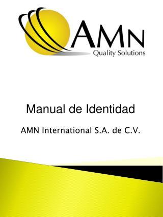 Manual de  Identidad AMN International S.A. de C.V.