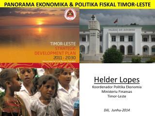 PANORAMA EKONOMIKA & POLITIKA FISKAL TIMOR-LESTE