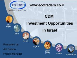 CDM  Investment Opportunities  in Israel