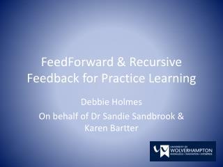 FeedForward  & Recursive Feedback for Practice Learning