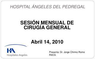 SESI N MENSUAL DE CIRUG A GENERAL    Abril 14, 2010