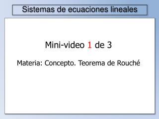 Mini-video  1  de 3 Materia: Concepto. Teorema de  Rouché
