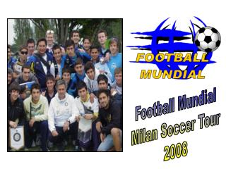 Football Mundial Milan Soccer Tour 2008