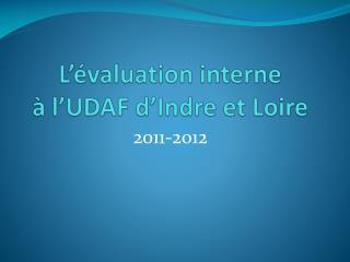 L��valuation interne  � l�UDAF d�Indre et Loire