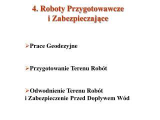 4. Roboty Przygotowawcze  i Zabezpieczające