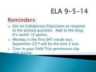 ELA  9-5-14