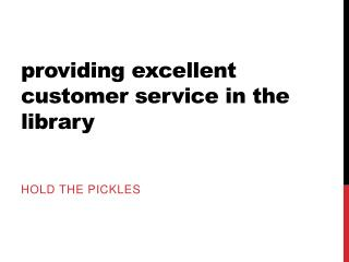 providing excellent customer service in the library