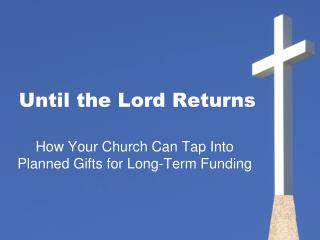 Until the Lord Returns