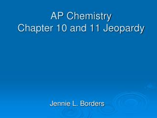 AP Chemistry Chapter 10 and 11 Jeopardy
