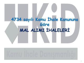 4734 sayılı Kamu İhale Kanununa Göre MAL ALIMI İHALELERİ