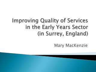 Improving Quality of Services in the Early Years Sector  (in Surrey, England)