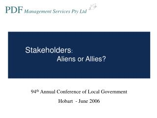 Stakeholders : Aliens or Allies?