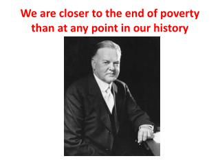 We are closer to the end of poverty than at any point in our history