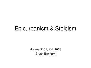 Epicureanism & Stoicism