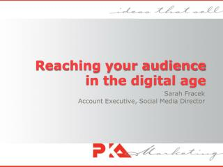 Reaching your audience in the digital age