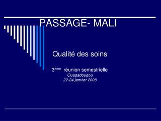 PASSAGE- MALI