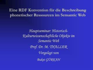 Eine RDF Konvention f r die Beschreibung phonetischer Ressourcen im Semantic Web