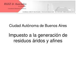 Ciudad Autónoma de Buenos Aires Impuesto a la generación de residuos áridos y afines