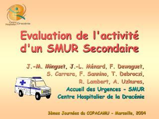 Evaluation de l'activité d'un SMUR Secondaire