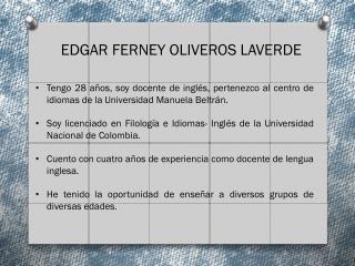 EDGAR FERNEY OLIVEROS LAVERDE