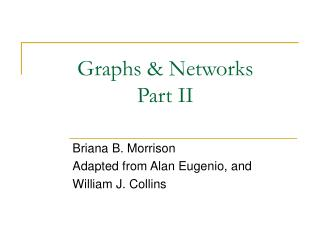 Graphs & Networks Part II