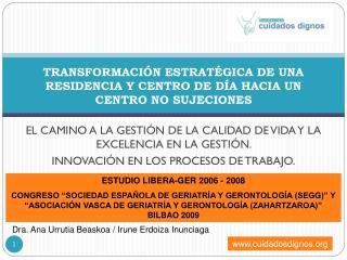TRANSFORMACIÓN ESTRATÉGICA DE UNA RESIDENCIA Y CENTRO DE DÍA HACIA UN  CENTRO NO SUJECIONES
