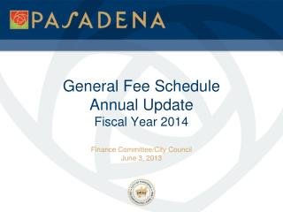 General Fee Schedule Annual Update Fiscal Year 2014