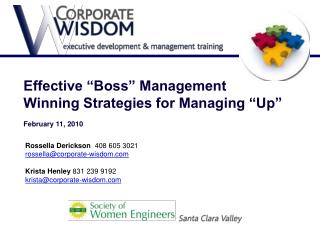 """Effective """"Boss"""" Management Winning Strategies for Managing """"Up"""" February 11, 2010"""