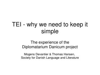TEI - why we need to keep it simple