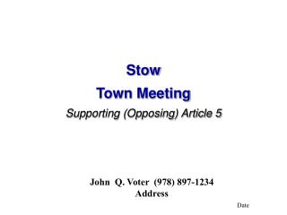 Stow Town Meeting Supporting (Opposing) Article 5