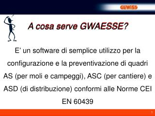 A cosa serve GWAESSE?