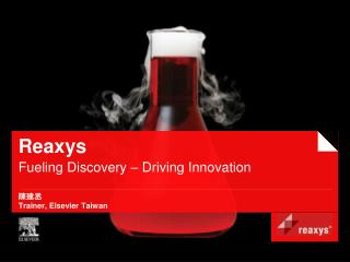 Reaxys Fueling Discovery – Driving Innovation