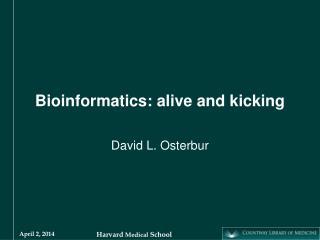 Bioinformatics: alive and kicking