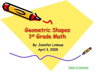 Geometric Shapes 1 st  Grade Math