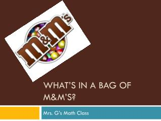 What's in a bag of M&M's?
