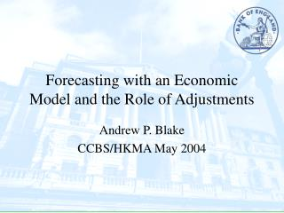 Forecasting with an Economic  Model and the Role of Adjustments