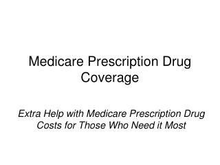 Medicare Prescription Drug Coverage