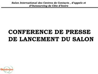 CONFERENCE DE PRESSE DE LANCEMENT DU SALON